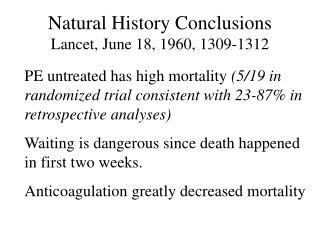 Natural History Conclusions Lancet, June 18, 1960, 1309-1312