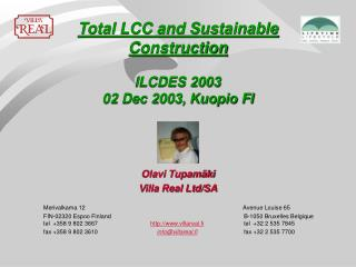 Total LCC and Sustainable Construction  ILCDES 2003  02 Dec 2003, Kuopio FI