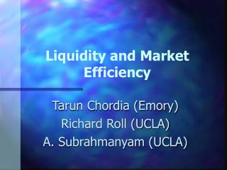 Liquidity and Market Efficiency