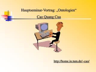"""Hauptseminar-Vortrag: """"Ontologien"""" Cao Quang Cua"""