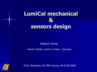 LumiCal mechanical  &  sensors design