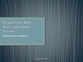 Penggunaan  Data  Access  dan Data Controls