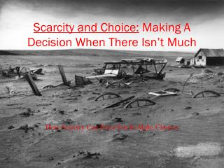 Scarcity and Choice:  Making A Decision When There Isn't Much