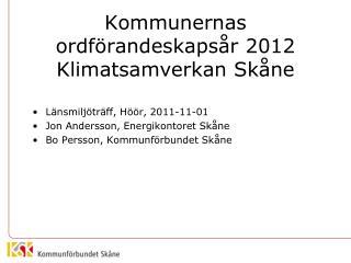 Kommunernas ordförandeskapsår  2012 Klimatsamverkan Skåne