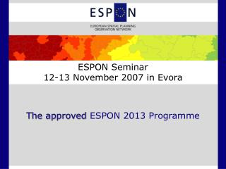 The approved  ESPON 2013 Programme