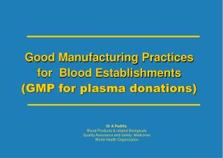 Good Manufacturing Practices  for  Blood Establishments (GMP for plasma donations)