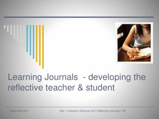 Learning Journals  - developing the reflective teacher & student