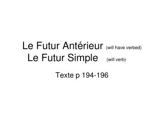 Le Futur Ant�rieur  (will have verbed)  Le Futur Simple    (will verb)