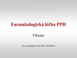 Farmakologická léčba PPH