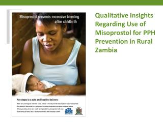 Qualitative Insights Regarding Use of  Misoprostol for PPH Prevention in Rural Zambia