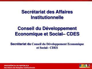 Secrétariat des Affaires Institutionnelle Conseil du Développement Economique et Social– CDES