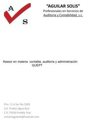 """""""AGUILAR SOLIS"""" Profesionales en Servicios de  Auditoria y Contabilidad,  s.c."""