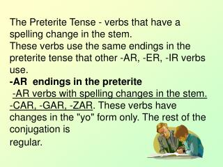 The Preterite Tense - verbs that have a spelling change in the stem.