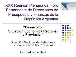 """""""Desarrollo. Situación Económica Regional y Provincial"""""""