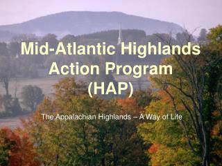 Mid-Atlantic Highlands Action Program     (HAP)