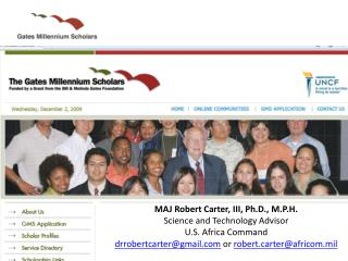 MAJ Robert Carter, III, Ph.D., M.P.H. Science and Technology Advisor U.S. Africa Command