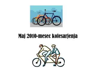 Maj 2010-mesec kolesarjenja