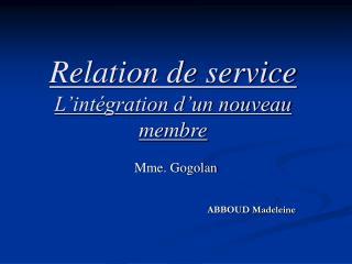 Relation de service L'intégration d'un nouveau membre
