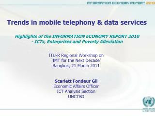 ITU-R Regional Workshop on 'IMT for the Next Decade' Bangkok, 21 March 2011 Scarlett Fondeur Gil