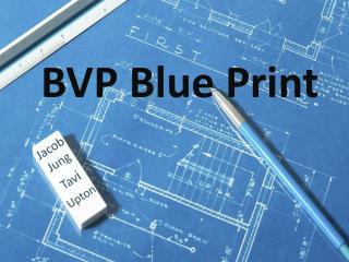 BVP Blue Print