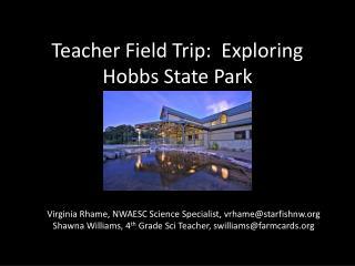 Teacher Field Trip:  Exploring Hobbs State Park