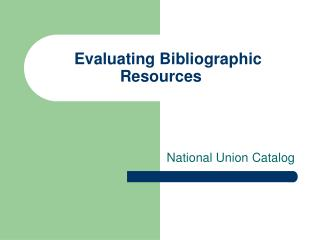 Evaluating Bibliographic Resources