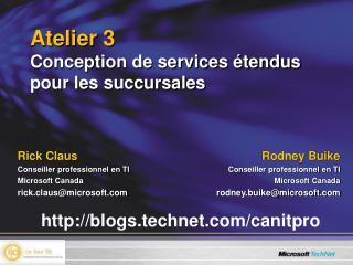Atelier 3 Conception de services étendus pour les succursales