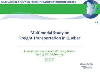 Multimodal Study on Freight Transportation in Québec