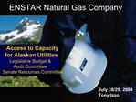 Access to Capacity  for Alaskan Utilities Legislative Budget   Audit Committee Senate Resources Committee