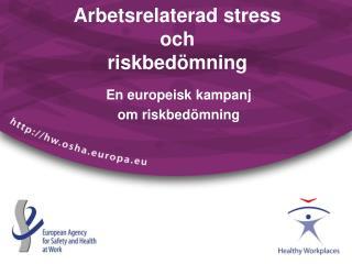 Arbetsrelaterad stress  och  riskbed�mning