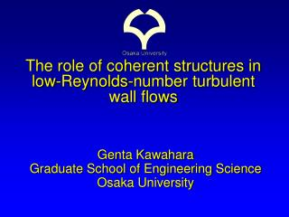 The role of coherent structures in low-Reynolds-number turbulent wall flows