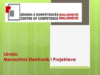 L ënda: Menaxhimi Elektronik i Projekteve