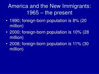 America and the New Immigrants:  1965 – the present