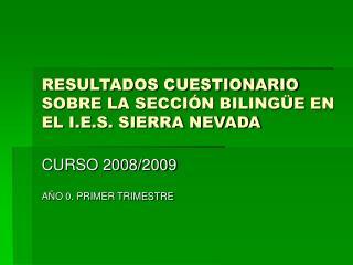 RESULTADOS CUESTIONARIO SOBRE LA SECCIÓN BILINGÜE EN EL I.E.S. SIERRA NEVADA