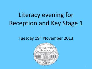 Literacy evening for Reception and Key Stage 1 Tuesday 19 th  November 2013