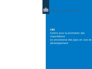 CBI Centre pour la promotion des importations  en provenance des pays en voie de développement