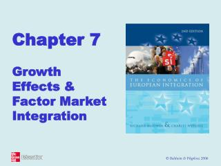 Chapter 7 Growth Effects & Factor Market Integration