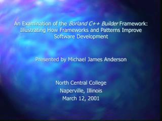 Presented by Michael James Anderson North Central College  Naperville, Illinois March 12, 2001