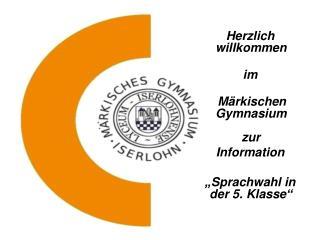 Herzlich willkommen     im     Märkischen Gymnasium zur    Information