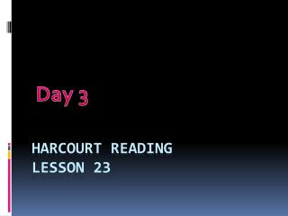 Harcourt Reading Lesson 23
