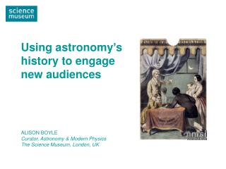 Using astronomy's history to engage new audiences
