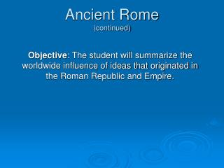 Ancient Rome (continued)