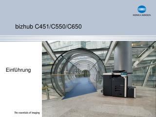 bizhub C451/C550/C650