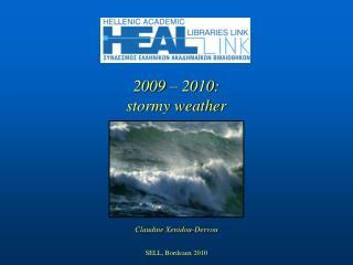 2009  – 20 10: stormy weather Claudine Xenidou-Dervou