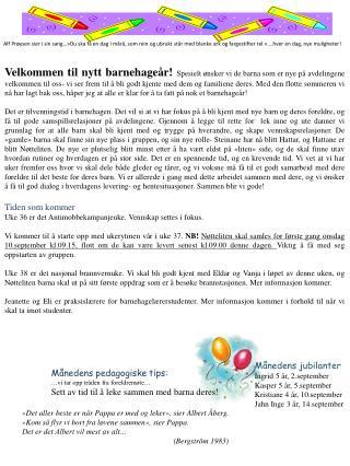 Månedens  jubilanter Ingrid 5 år, 2.september Kasper 5 år,  5.september