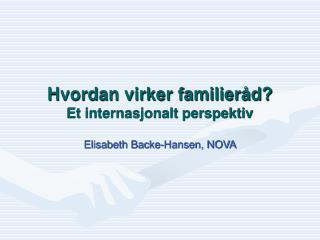 Hvordan virker familieråd?  Et internasjonalt perspektiv