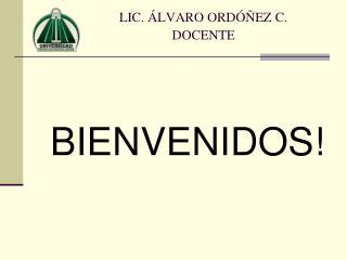 LIC. �LVARO ORD��EZ C.             DOCENTE