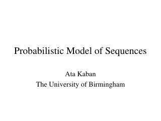 Probabilistic Model of Sequences