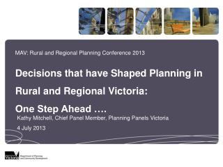MAV: Rural and Regional Planning Conference 2013 Decisions that have Shaped Planning in