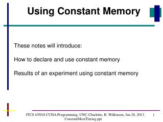 ITCS 4/5010 CUDA Programming, UNC-Charlotte, B. Wilkinson, Jan 28, 2013 ConstantMemTiming